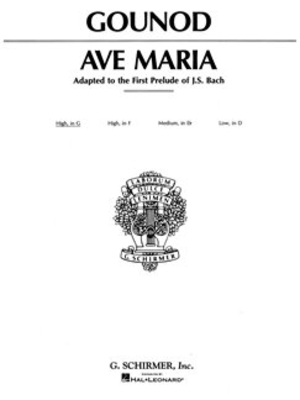 Vocal Solo / Ave Maria In G High Voice in G with Piano Charles Gounod / Charles Gounod / Johann Sebastian Bach / G. Schirmer