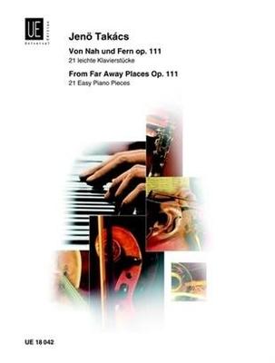 Von Nah und Fern 21 leichte Klavierstücke / Jenö Takacs / Universal Edition