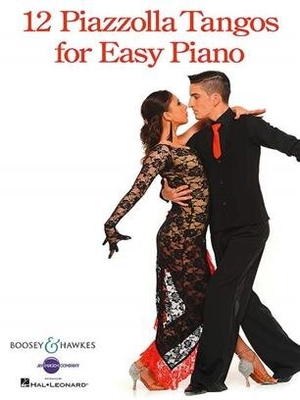 12 Piazzolla Tangos for Easy Piano / Astor Piazzolla / Boosey and Hawkes