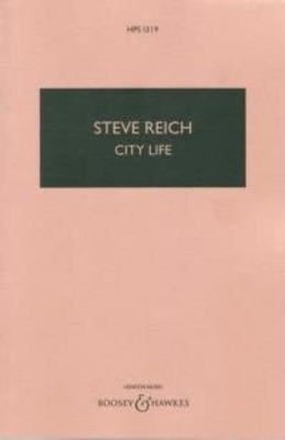 Hawkes Pocket Scores / City Life Hawkes Pocket Scores HPS 1319 Steve Reich / Steve Reich / Boosey and Hawkes