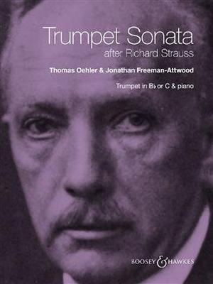 Trumpet Sonata After Richard Strauss Thomas Oehler / Jonathan Attwood / Richard Strauss / Boosey and Hawkes