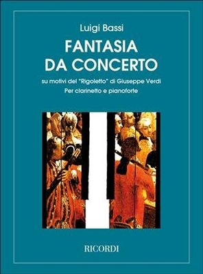 Fantasia da concerto su motivi del »Rigoletto» Per clarinetto e pianoforte / Luigi Bassi / Ricordi