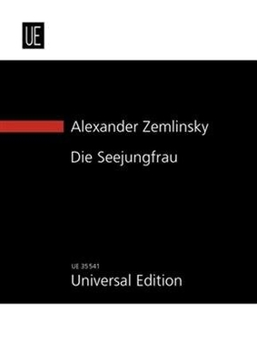 The Mermaid for Large Orchestra Alexander Zemlinsky / Alexander Zemlinsky / Universal Edition