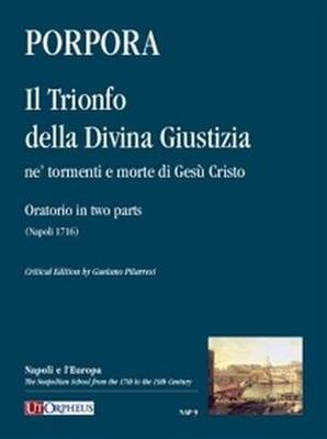 Il Trionfo Della Divina Giustizia Ne Tormenti e Morte Di Gesu Cristo Nicola Porpora Conducteur / Nicola Porpora / UT Orpheus