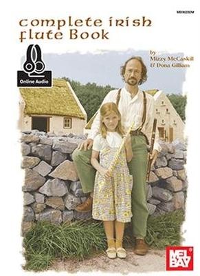 Complete (Mel Bay) / Complete Irish Flute Book / Mizzy McCaskill / Dona Gillam / Mel Bay