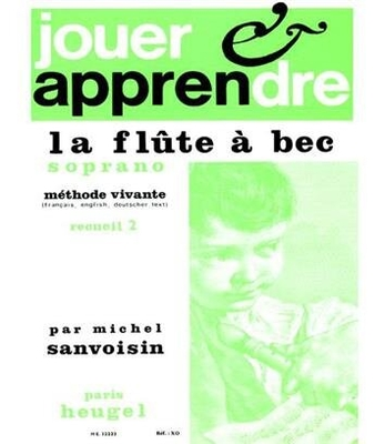 Jouer et Apprendre La Flûte à Bec Soprano Vol.2 Michel Sanvoisin / Michel Sanvoisin / Heugel