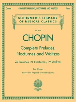 Piano Collection / Complete Preludes, Nocturnes And Waltzes 26 Preludes, 21 Nocturnes, 19 Waltzes for Piano / Frédéric Chopin / G. Schirmer