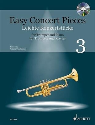 Easy Concert Pieces Band 3 22 Pieces from 5 Centuries Trompette et Piano / Kristin Thielemann / Schott