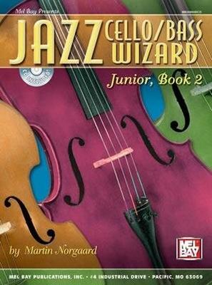 Jazz Wizard / Jazz Cello/Bass Wizard Junior, Book 2 Book/Cd Set / Martin Norgaard / Mel Bay