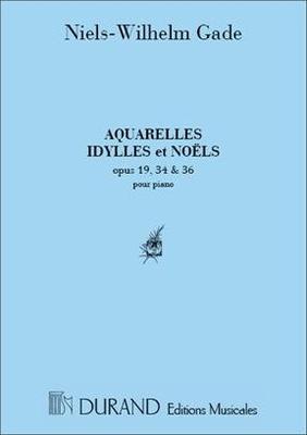 Aquarelles, Idylles, Noels Piano Niels Wilhelm Gade / Niels Wilhelm Gade / Durand