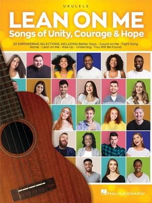 Ukulele / Lean on Me Songs of Unity, Courage & Hope /  / Hal Leonard