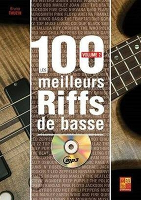 Les 100 meilleurs riffs de basse vol. 2 Bruno Tauzin / Bruno Tauzin / Play Music Publ.