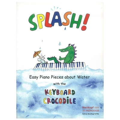 Splash Easy Piano Pieces about Water with the Keyboard Crocodile /  / Breitkopf