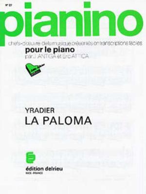 Pianino / La Paloma (La Colombe) – Pianino 27 YRADIER Sebastian de / YRADIER Sebastian de / Edition Delrieu