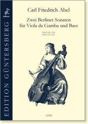Two Berlin Sonatas for viola da gamba and bass A2.7 and A2.8 Carl Friedrich Abel / Carl Friedrich Abel / Guntersberg