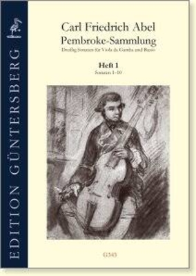 Pembroke Collection Thirty Sonatas for Viola da Gamba and Basso Volume 1: Sonatas 1-10 Carl Friedrich Abel / Carl Friedrich Abel / Guntersberg