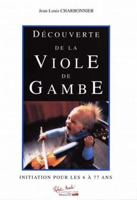 Découverte de la Viole de Gambe Jean-Louis Charbonnier / Jean-Louis Charbonnier / Robert Martin