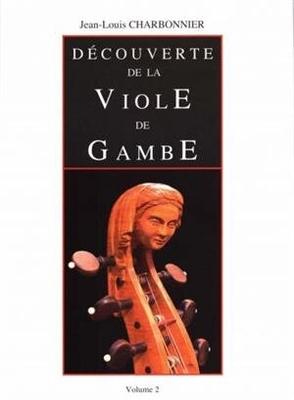 Decouverte de la Viole de Gambe Volume 2 Jean-Louis Charbonnier / Jean-Louis Charbonnier / Robert Martin