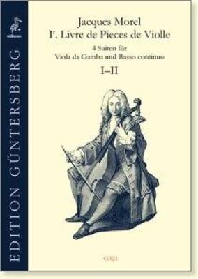 Premier Livre de Pieces de Violle Suites I-II Jacques Morel / Jacques Morel / Guntersberg