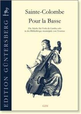 Pour la Basse The pieces for Viola da Gamba solo from the manuscript M.3 of the Bibliothèque municipale of Tournus Sainte-Colombe / Sainte-Colombe / Guntersberg