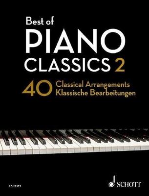 Best of Piano Classics 2 40 Arrangements of Famous Classical Masterpieces Hans-Günter Heumann / Hans-Günter Heumann / Schott