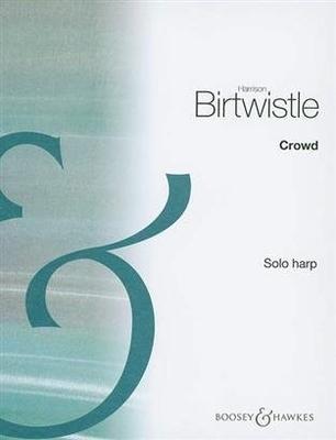 Crowd Harrison Birtwistle / Harrison Birtwistle / Boosey and Hawkes