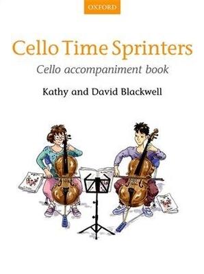 Cello Time Sprinters Cello accompaniment book Kathy Blackwell / David Blackwell / Kathy Blackwell / David Blackwell / Oxford University