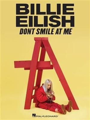 Piano-Vocal-Guitar Artist Songbook / Billie Eilish – Don't Smile At Me / Billie Eilish / Hal Leonard