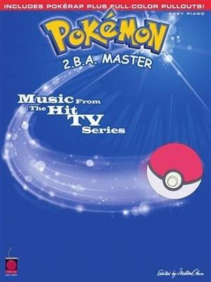 Easy Piano Personality / Pokémon – 2.B.A. Master /  / Cherry Lane Music Company