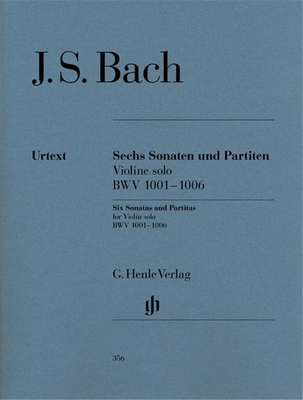 Henle Urtext Editions / Sechs Sonaten Und Partiten – Violine Solo BWV 1001-1006 / Johann Sebastian Bach / Henle