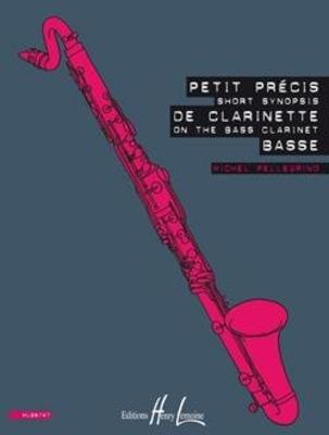 Petit précis de clarinette basse – Short synopsis on the bass clarinet / Michel Pellegrino / Henry Lemoine