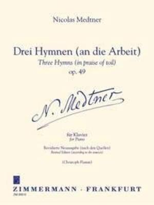Drei Hymnen (an die Arbeit) op. 49 / Nikolai Medtner / Zimmermann