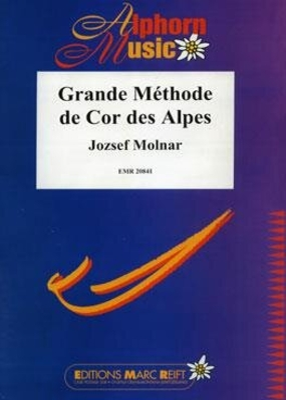 Grande Méthode de Cor des Alpes / Jozsef Molnar / Editions Marc Reift