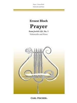Prayer (From Jewish Life No.1) Prière / Ernest Bloch / Hans Kindler / Carl Fischer