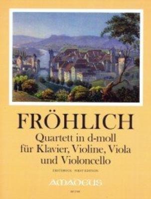 Quartett in d-moll (Erstdruck) für Klavier, Violine, Viola und Violoncello / Friedrich Theodor FRHLICH / Stephan GURINI / Amadeus