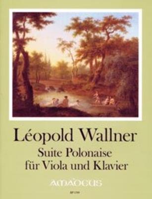 Suite Polonaise für Viola und Klavier Nach dem Erstdruck herausgegeben / Leopold WALLNER / Yvonne Morgan / Amadeus