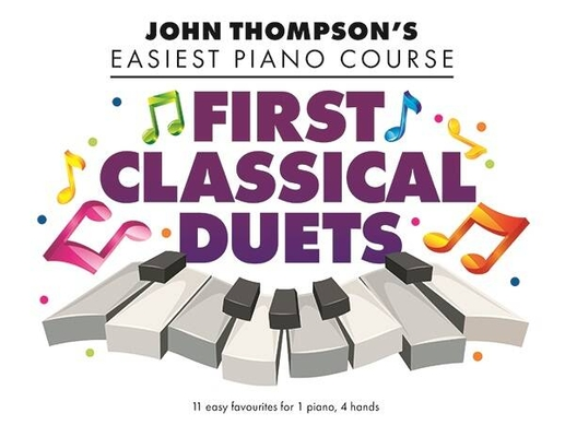 John Thompsons First Classical Duets John Thompsons Easiest Piano Course  /  / Willis Music