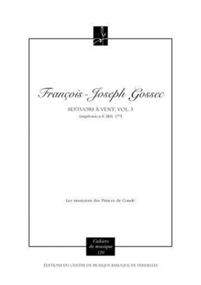 Sextuors à vents, vol. 3 / François-Joseph GOSSEC / Charles HNIN / Centre de Musique Baroque de Versailles