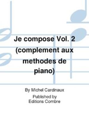 Je compose Vol.2 – complément méthodes de piano / Michel Cardinaux / Combre