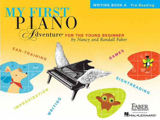 Faber Piano Adventures / My First Piano Adventure – Writing Book A / Nancy Faber / Randall Faber / Faber Music