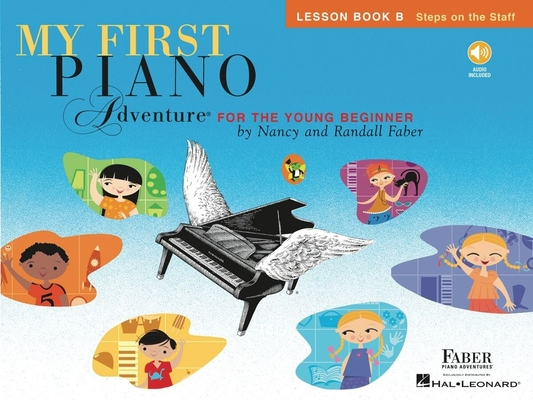 Faber Piano Adventures / My First Piano Adventure – Lesson Book B / Nancy Faber / Randall Faber / Faber Music