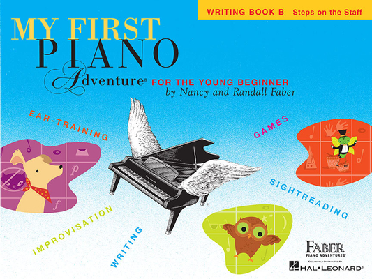 Faber Piano Adventures / My First Piano Adventure – Writing Book B / Nancy Faber / Randall Faber / Faber Music
