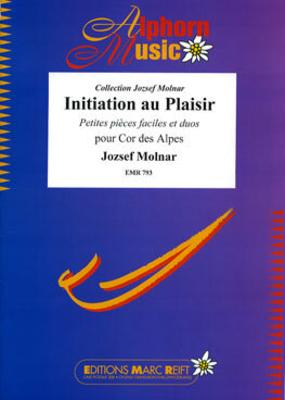 Initiation au plaisir pour Cor des Alpes / Jozsef Molnar / Editions Marc Reift