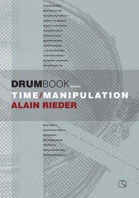 Time Manipulation Drum Book / Alain Rieder / Alain Rieder Drums
