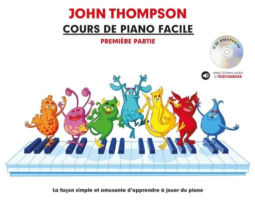 Cours De Piano Facile – Première Partie La façon simple et amusante d'apprendre à jouer du piano / John Thompson / Willis Music