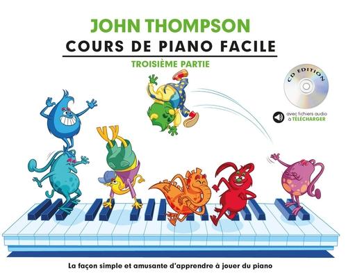 Cours De Piano Facile – Troisième Partie / John Thompson / Willis Music