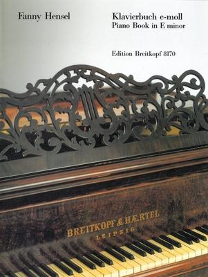 Breitkopf Urtext Edition / Klavierbuch e-moll – Piano Book in E minor / Fanny Hensel / Peter Dicke / Breitkopf