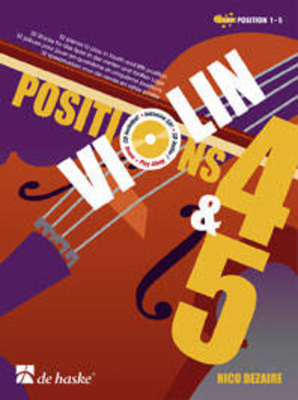 Violin Positions 4 & 5 32 pieces to play in fourth and fifth position / Nico Dezaire / De Haske