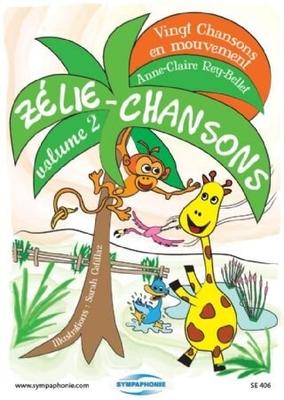 Zélie-Chansons volume 2 – recueil de partitions / Rey-Bellet Anne-Claire / Sympaphonie Editions