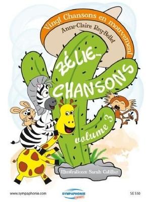 Zélie-Chansons volume 3 – recueil de partitions / Rey-Bellet Anne-Claire / Sympaphonie Editions